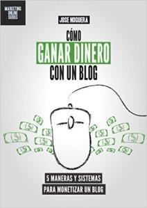 Cómo ganar dinero con un blog: 5 maneras y sistemas para monetizar un blog