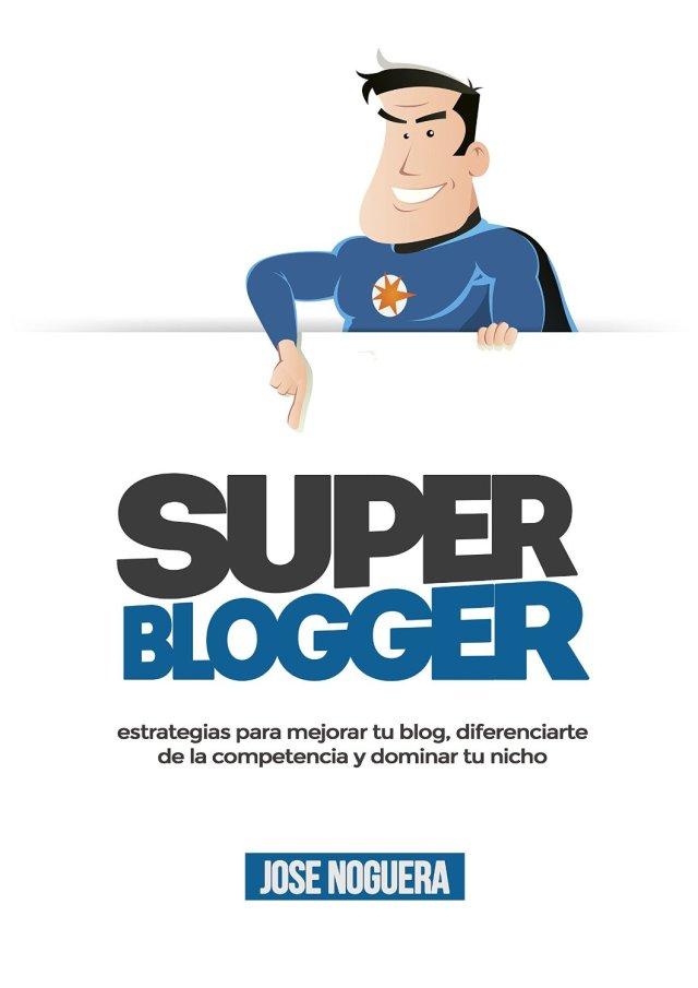 Super Blogger: estrategias para mejorar tu blog