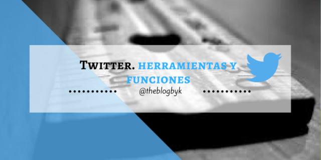 Twitter. Herramientas y funciones.