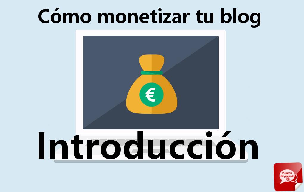 Cómo monetizar tu blog –Introducción