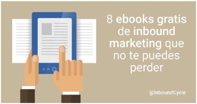 """Descárgate """"8 ebooks gratuitos sobre inbound marketing que no te puedes perder"""""""